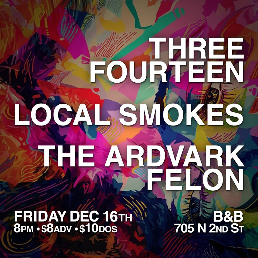 Dec. 16th @ Bourbon & Branch with Local Smokes and The Ardvark Felon
