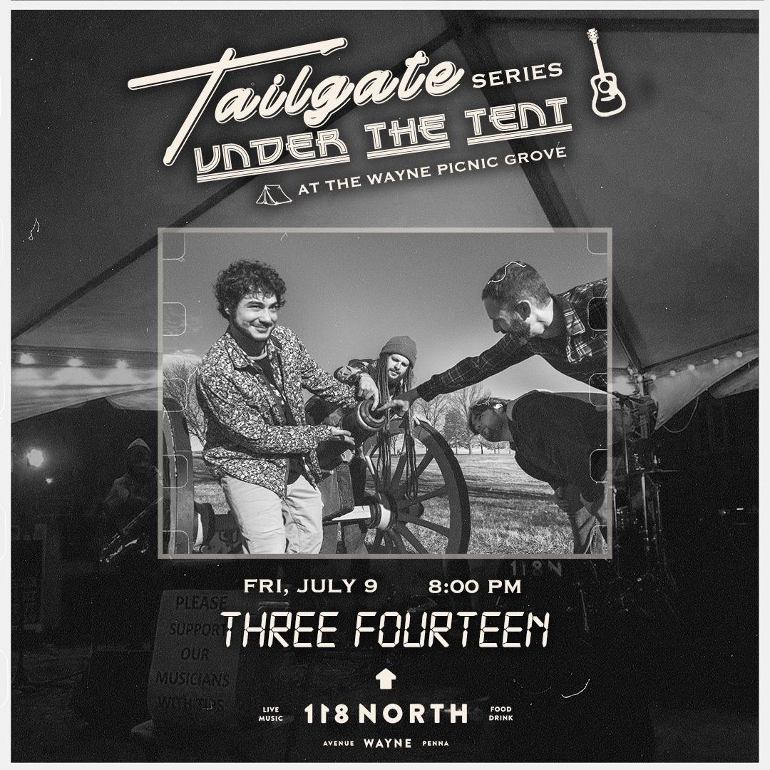 Three Fourteen – Tailgate Under the Tent 7/9/21